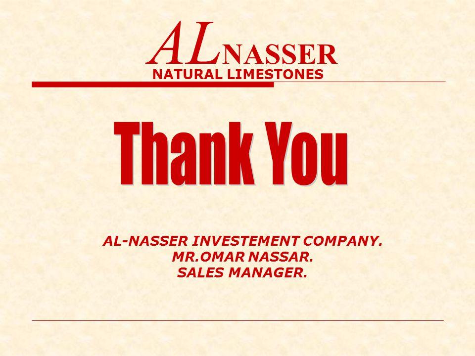 AL NASSER NATURAL LIMESTONES AL-NASSER INVESTEMENT COMPANY. MR.OMAR NASSAR. SALES MANAGER.