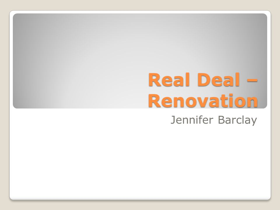 Real Deal – Renovation Jennifer Barclay