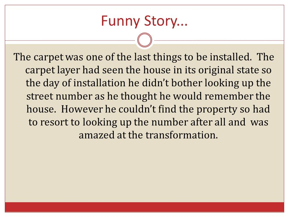 Funny Story... The carpet was one of the last things to be installed.