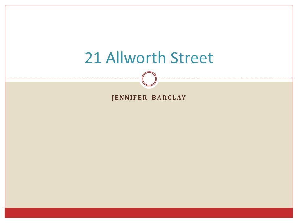 JENNIFER BARCLAY 21 Allworth Street