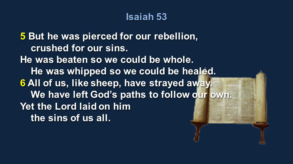Isaiah 53 7 He was oppressed and treated harshly, yet he never said a word.