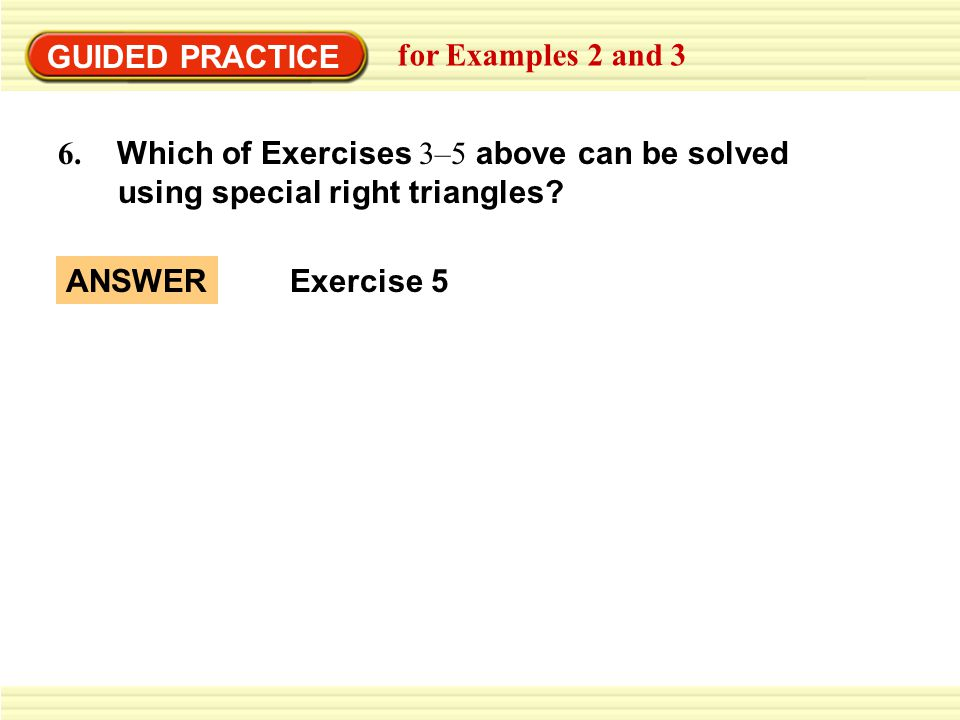 GUIDED PRACTICE for Examples 2 and 3 6.