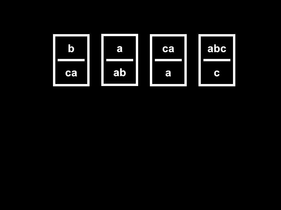 a ab ca a b a ab abc c a ab b ca a abc c