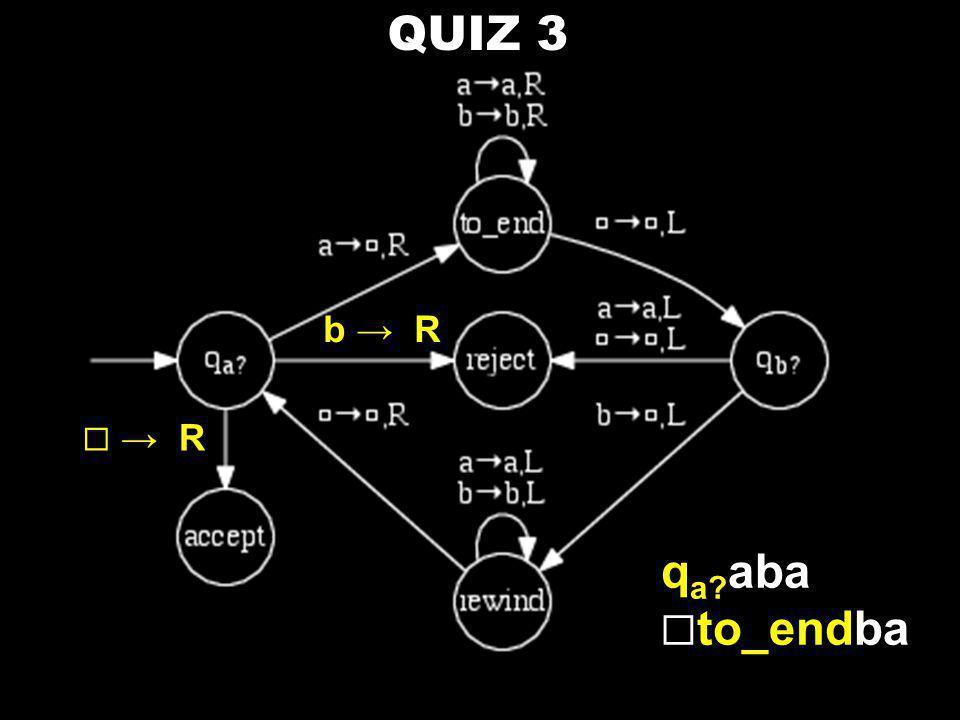 QUIZ 3 b R R q a aba to_endba