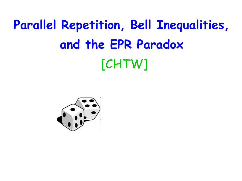 Parallel Repetition, Bell Inequalities, and the EPR Paradox [CHTW]