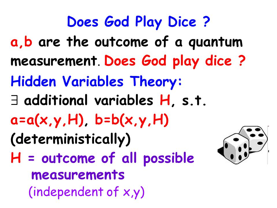 Does God Play Dice . a,b are the outcome of a quantum measurement.
