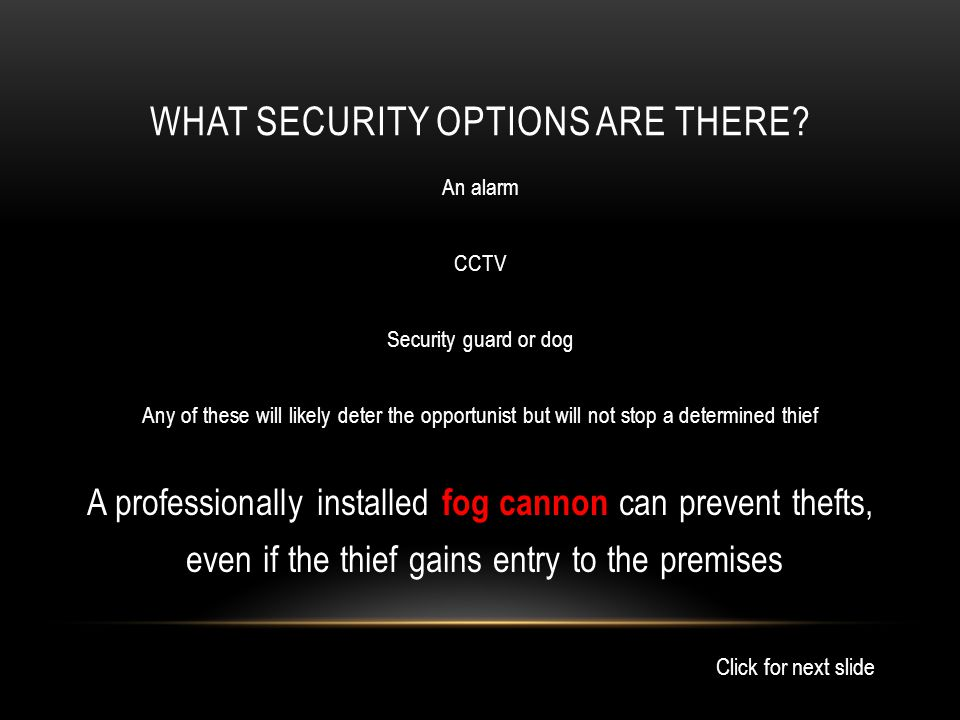 WHAT SECURITY OPTIONS ARE THERE.