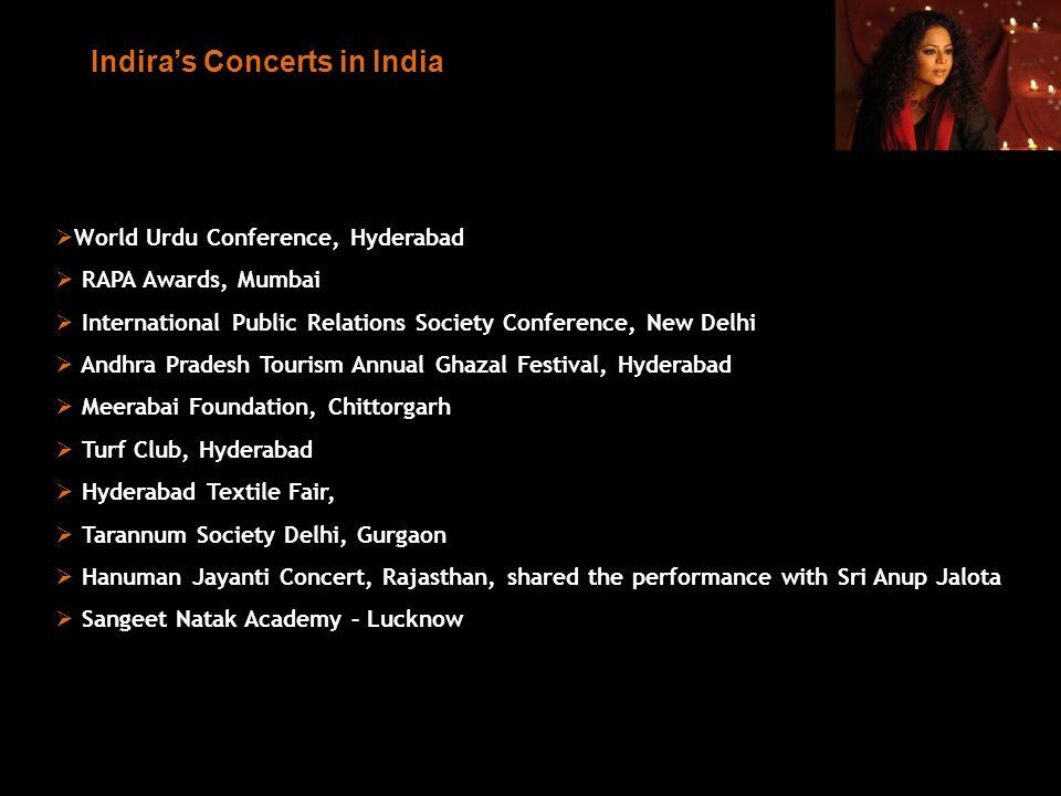 Indiras Concerts in India World Urdu Conference, Hyderabad RAPA Awards, Mumbai International Public Relations Society Conference, New Delhi Andhra Pra