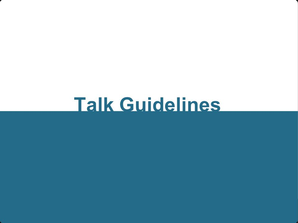 Talk Guidelines