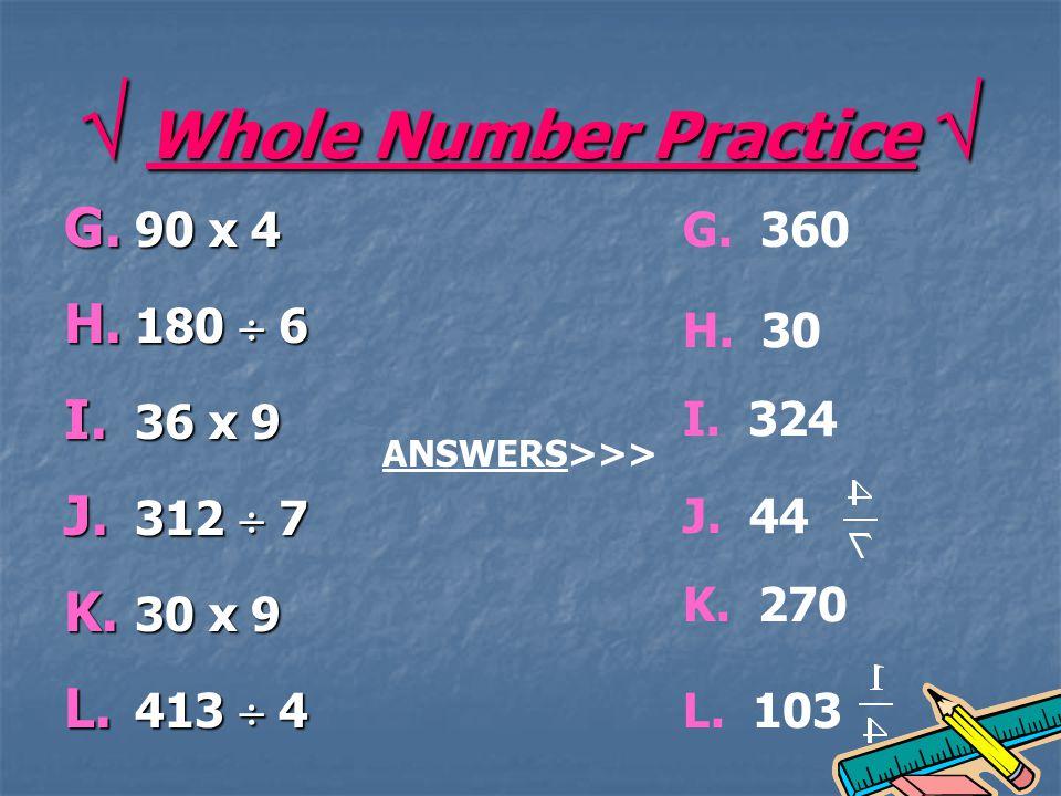 Whole Number Practice Whole Number Practice G. 90 x 4 H.