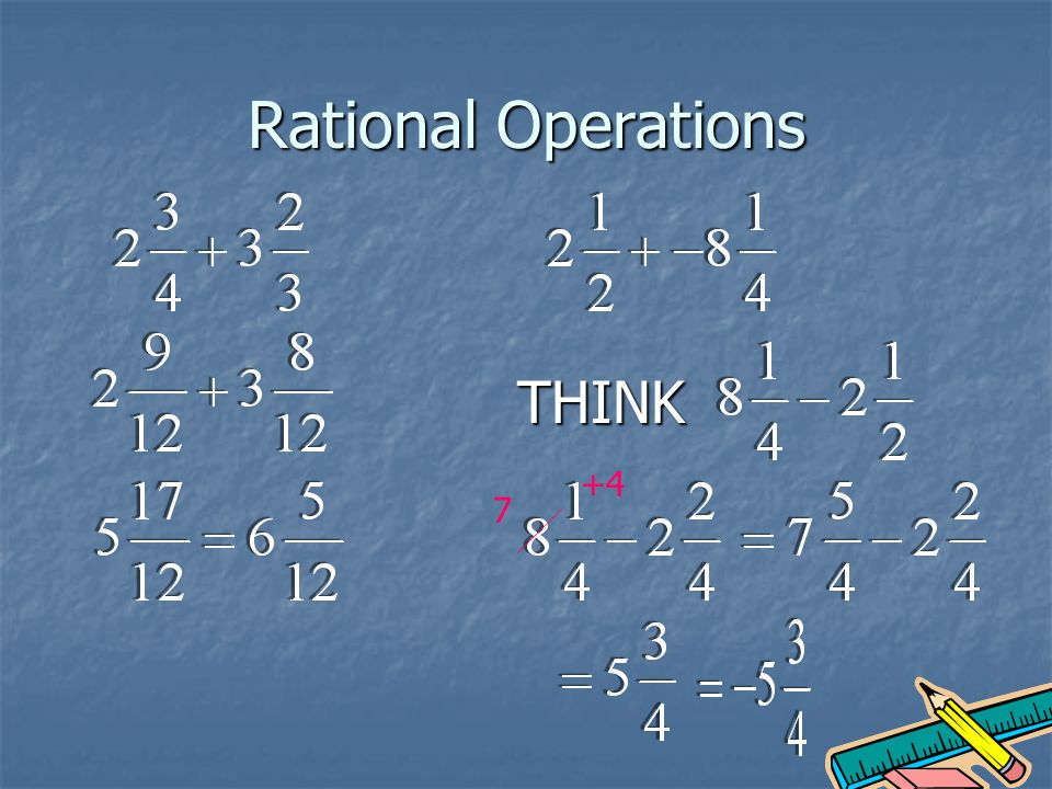Rational Operations THINK 7 +4