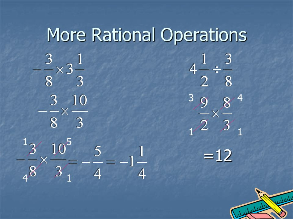 More Rational Operations 1 14 5 3 1 4 1 =12
