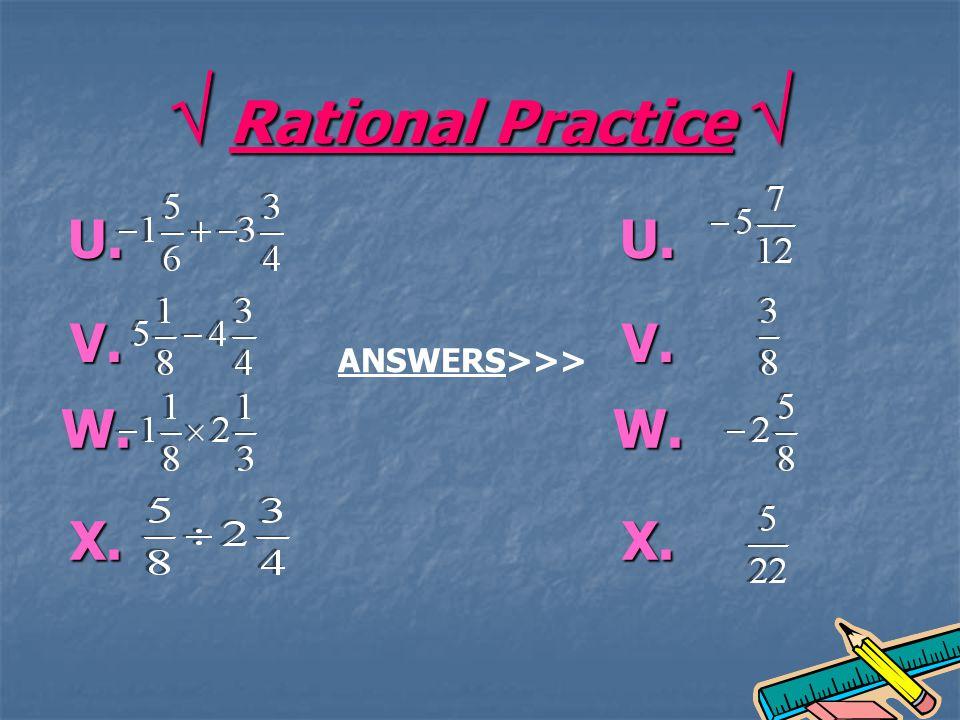 Rational Practice Rational Practice ANSWERS>>> U. V. W. X. U. V. W. X.