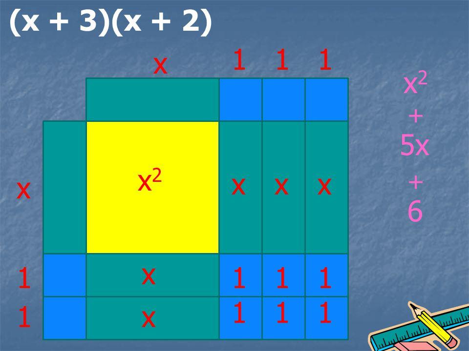 x x 1 1 111 x2x2 xxx x x 111 111 x2x2 5x 6 + +