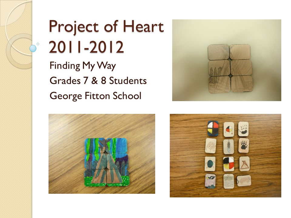 Project of Heart Finding My Way Grades 7 & 8 Students George Fitton School