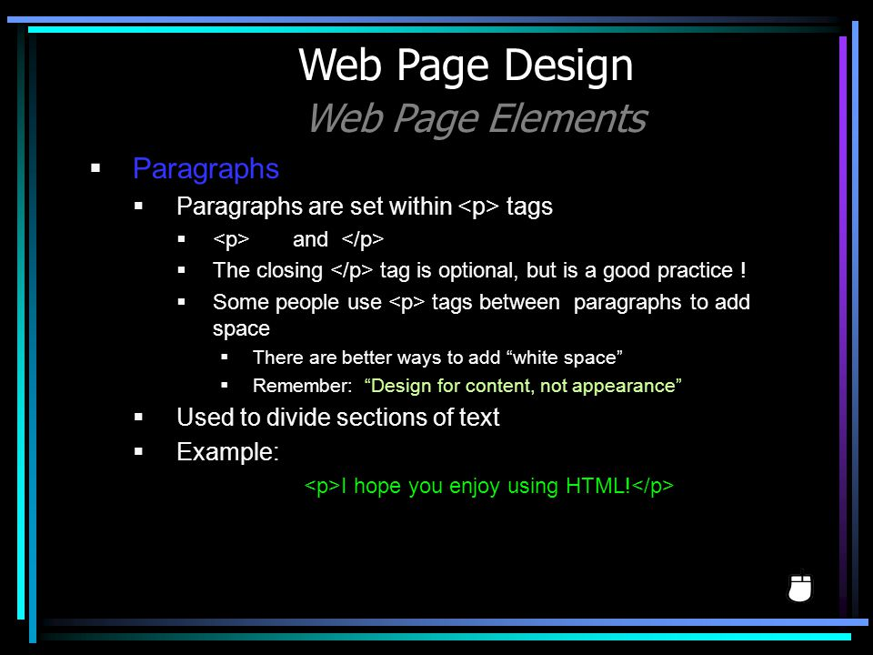 Paragraphs Paragraphs are set within tags and The closing tag is optional, but is a good practice ! Some people use tags between paragraphs to add spa