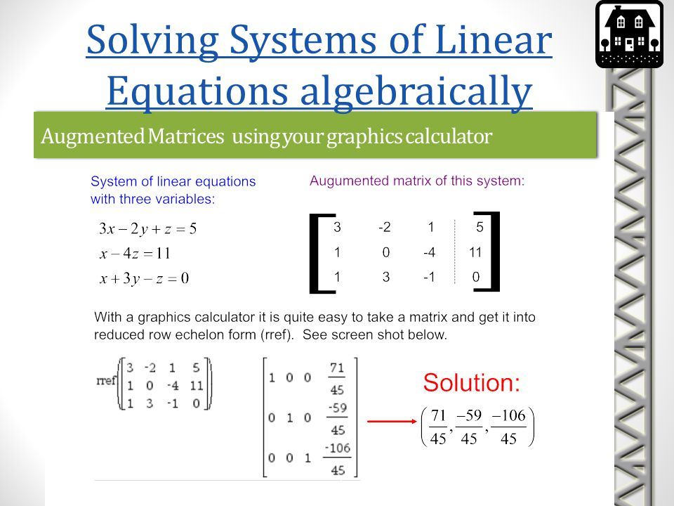 Augmented Matrices using your graphics calculator Solving Systems of Linear Equations algebraically