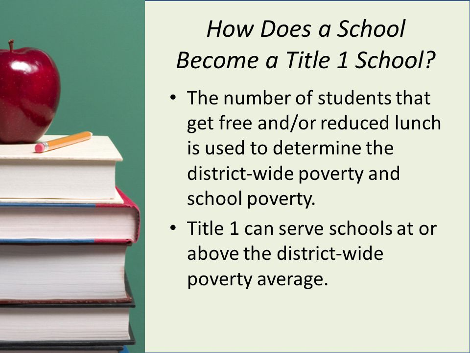 How Does a School Become a Title 1 School? The number of students that get free and/or reduced lunch is used to determine the district-wide poverty an