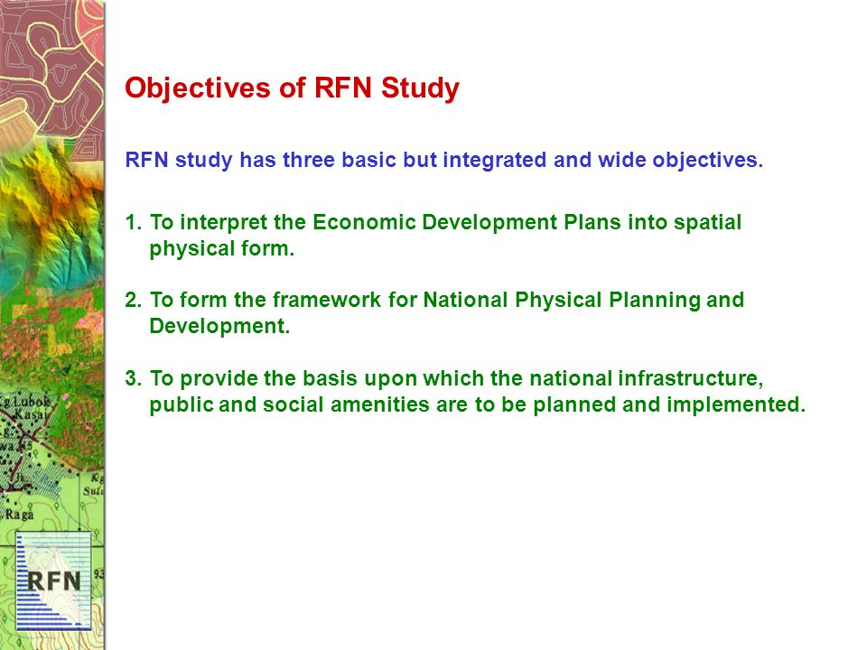 Objectives of RFN Study RFN study has three basic but integrated and wide objectives.