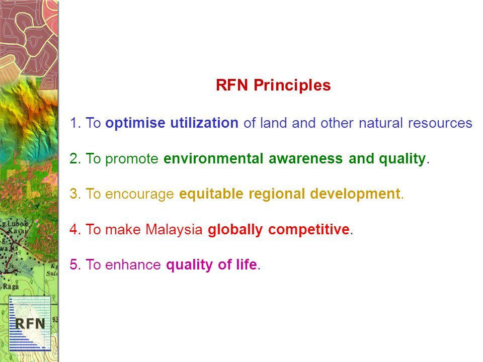 RFN Principles 1. To optimise utilization of land and other natural resources 2.