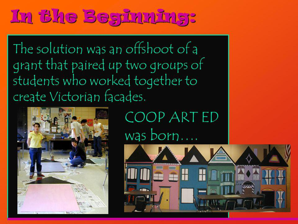 In the Beginning: The solution was an offshoot of a grant that paired up two groups of students who worked together to create Victorian facades.