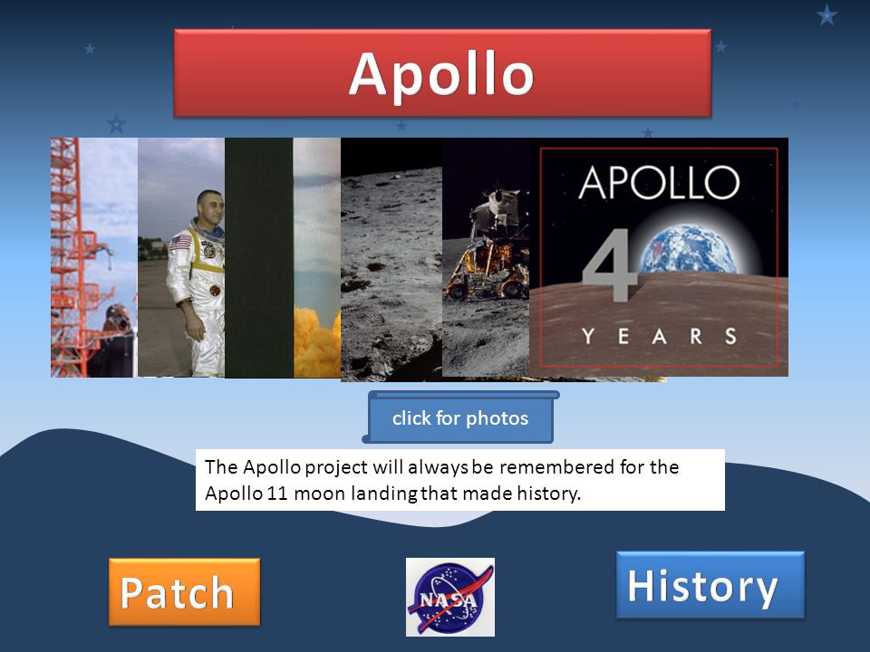 The Apollo project will always be remembered for the Apollo 11 moon landing that made history.