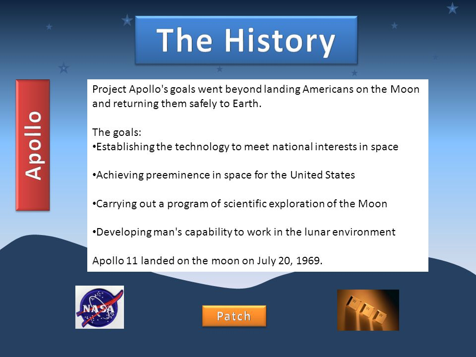 Project Apollo's goals went beyond landing Americans on the Moon and returning them safely to Earth. The goals: Establishing the technology to meet na