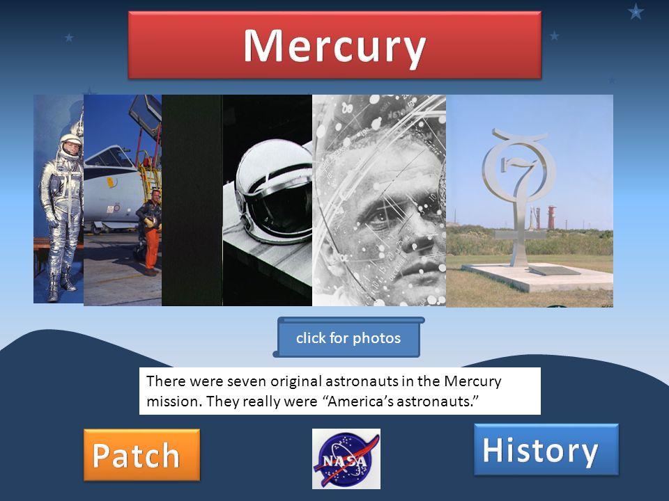 There were seven original astronauts in the Mercury mission.