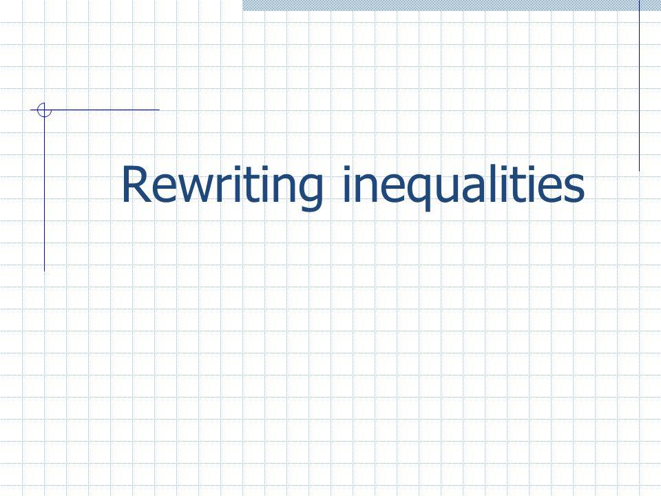 Rewriting inequalities