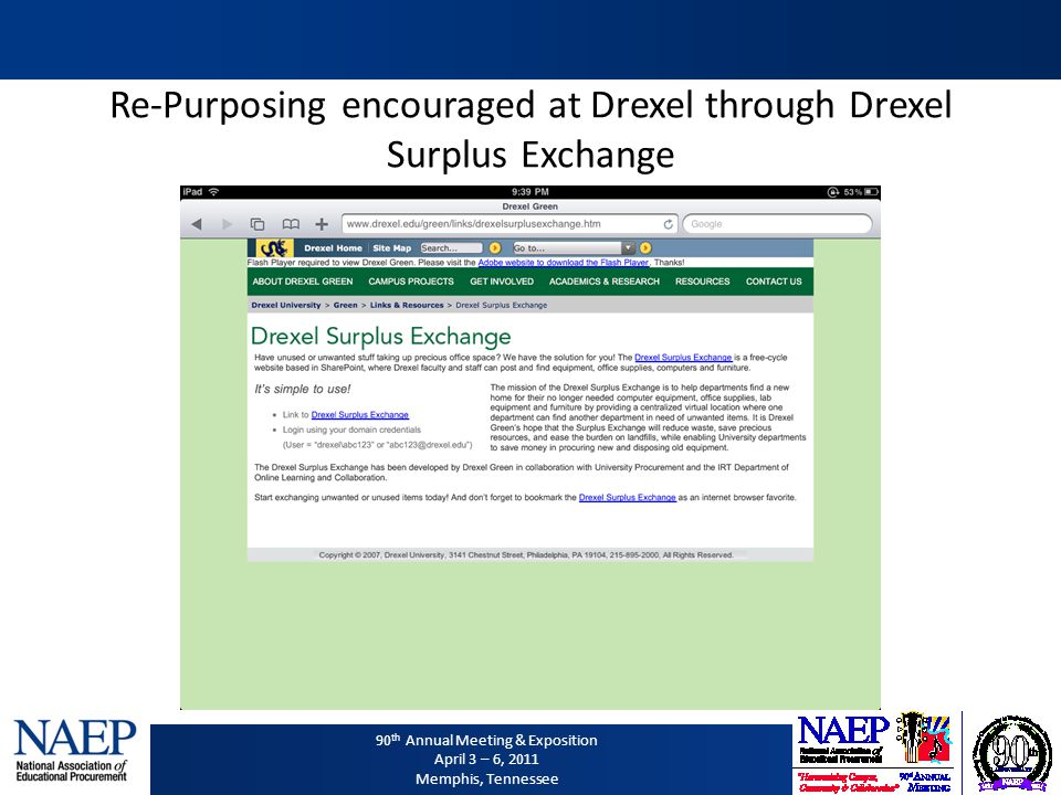 90 th Annual Meeting & Exposition April 3 – 6, 2011 Memphis, Tennessee Re-Purposing encouraged at Drexel through Drexel Surplus Exchange