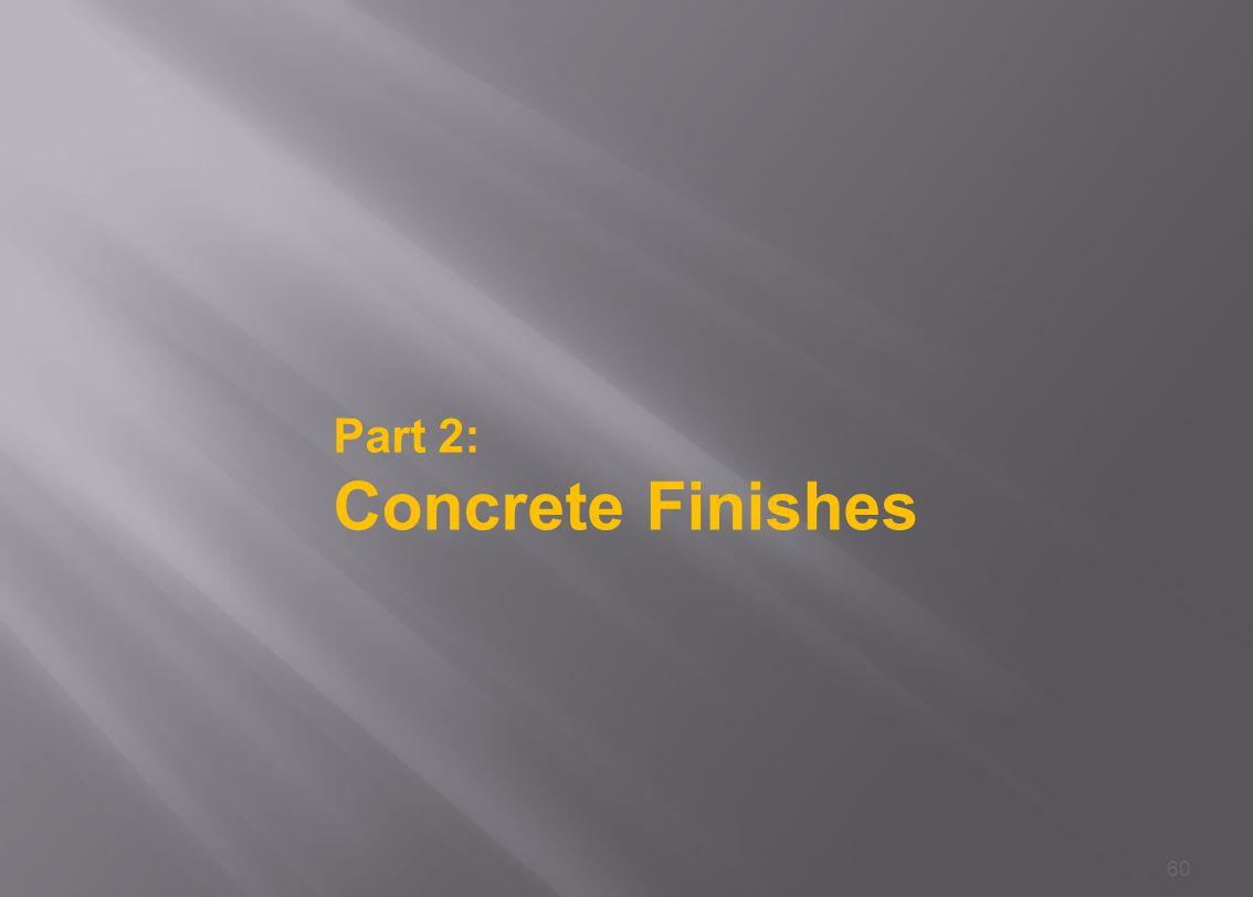 60 Part 2: Concrete Finishes