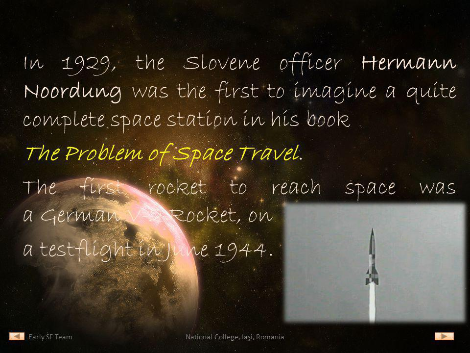 In 1929, the Slovene officer Hermann Noordung was the first to imagine a quite complete space station in his book The Problem of Space Travel. The fir