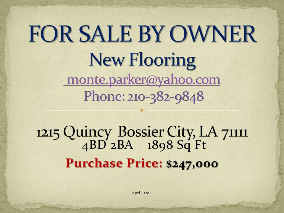 4BD 2BA 1898 Sq Ft Purchase Price: $247,000 April 2014