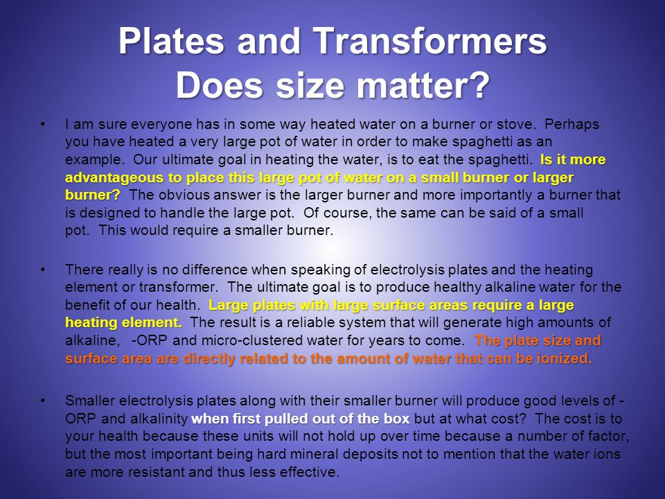 Plates and Transformers Does size matter.