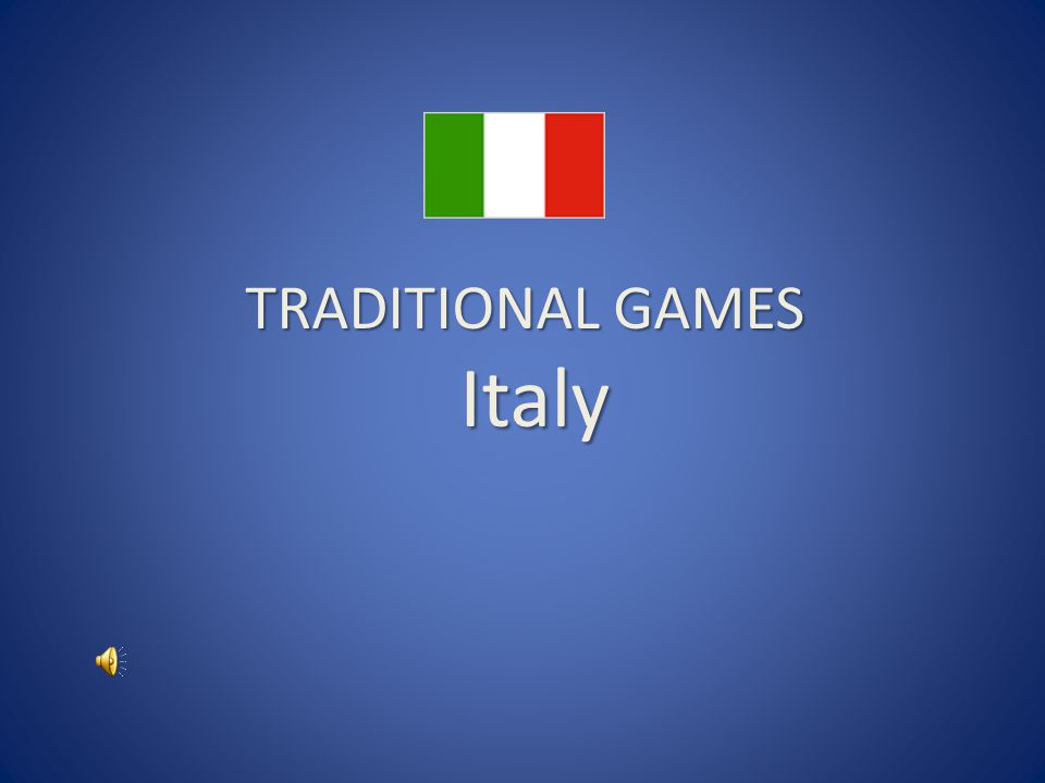 TRADITIONAL GAMES Italy