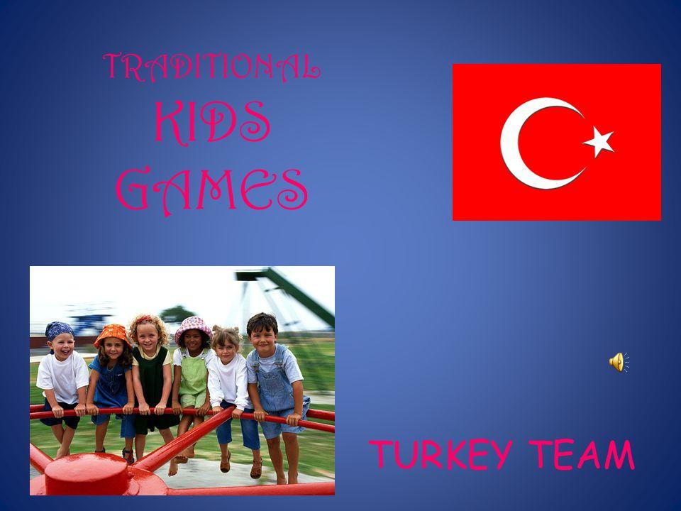 TRADITIONAL KIDS GAMES TURKEY TEAM