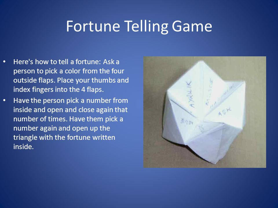 Fortune Telling Game Here s how to tell a fortune: Ask a person to pick a color from the four outside flaps.