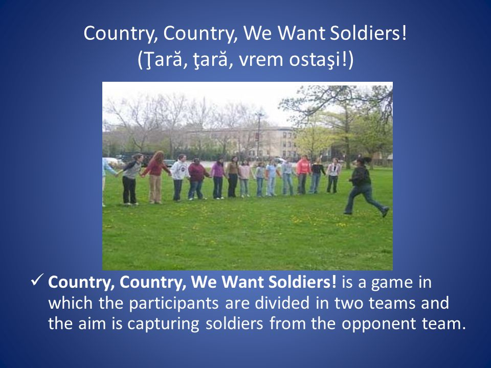 Country, Country, We Want Soldiers.