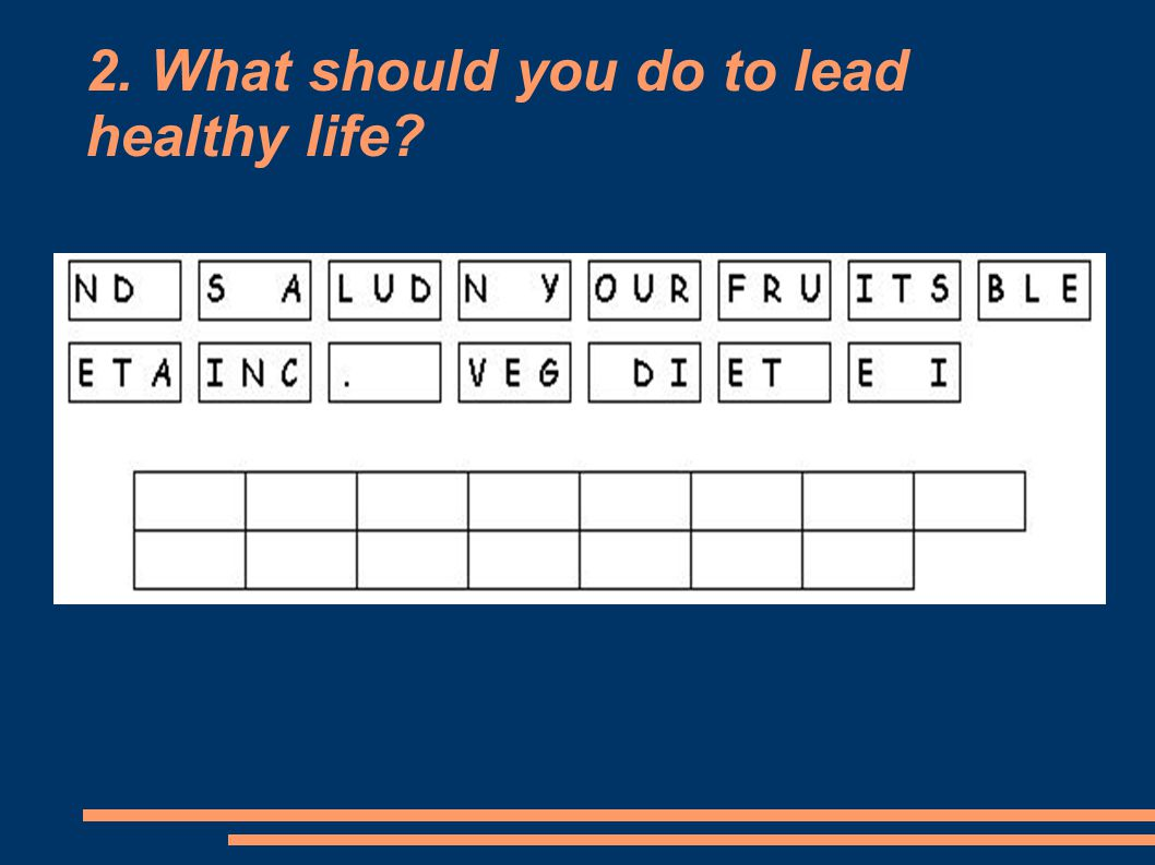 2. What should you do to lead healthy life?