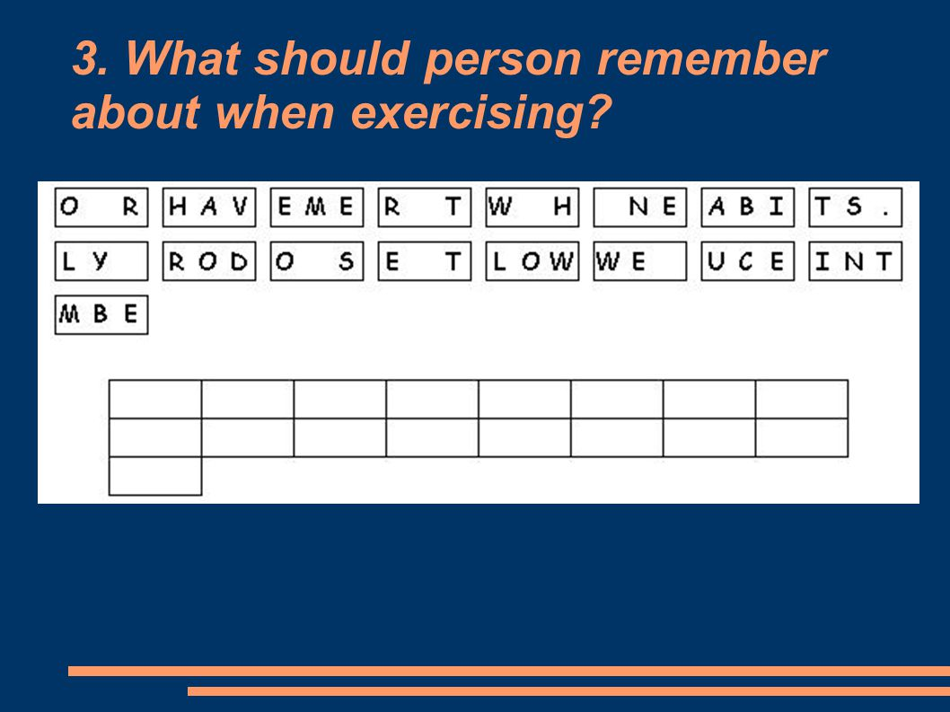 3. What should person remember about when exercising?