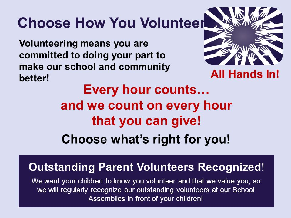 Volunteering means you are committed to doing your part to make our school and community better.