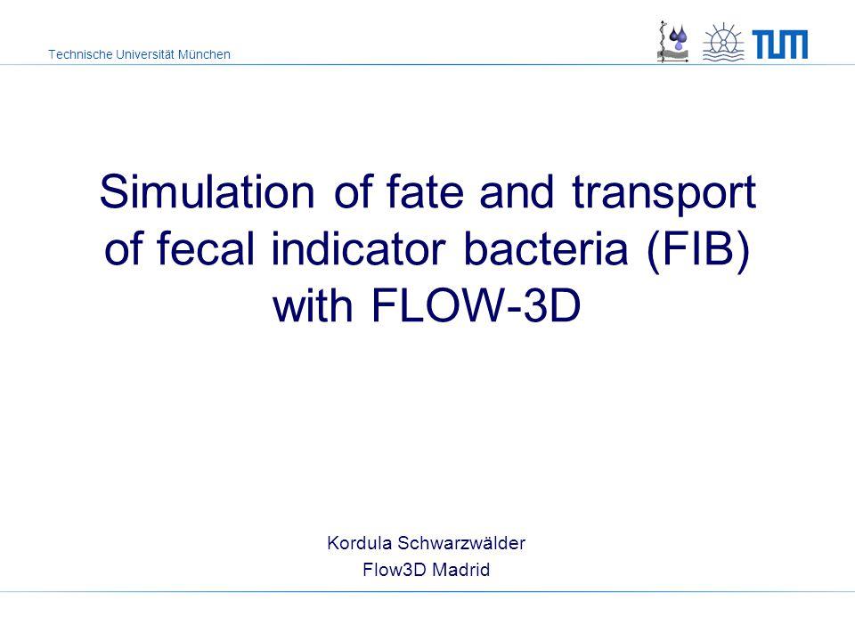 Technische Universität München Project Why simulating bacteria.