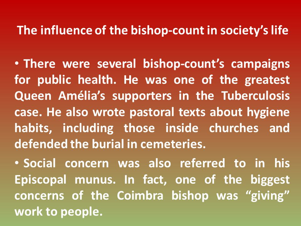 There were several bishop-counts campaigns for public health.