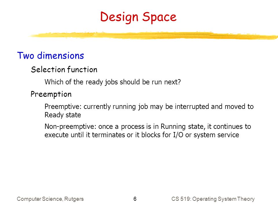 27 Computer Science, RutgersCS 519: Operating System Theory Implementation