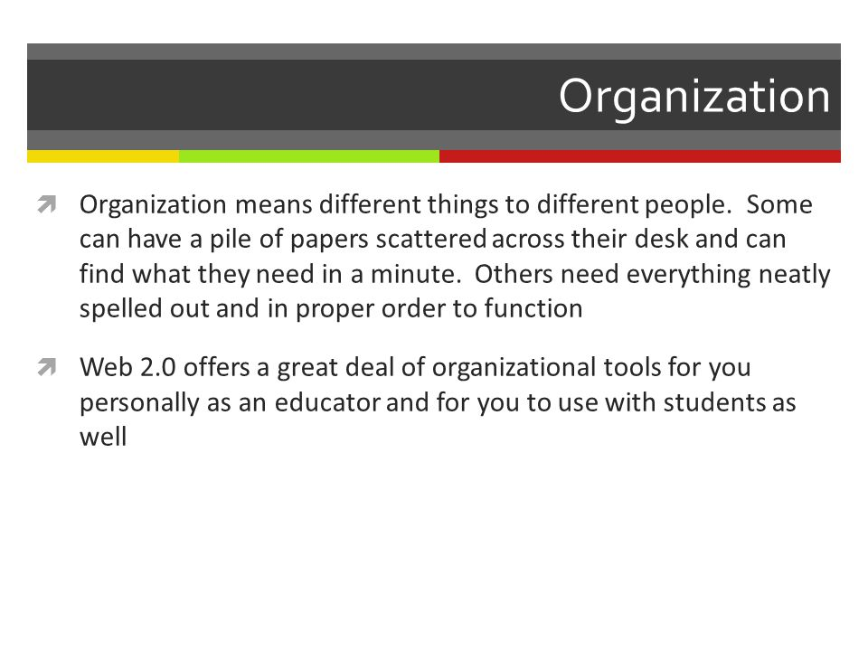 Organization Organization means different things to different people.