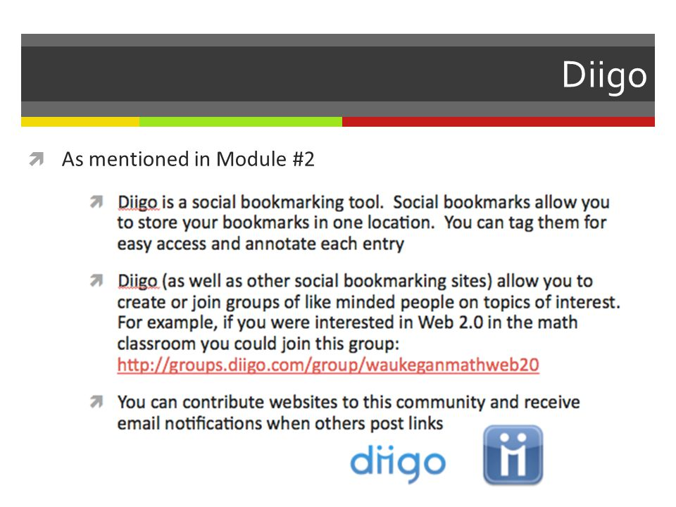 Diigo As mentioned in Module #2