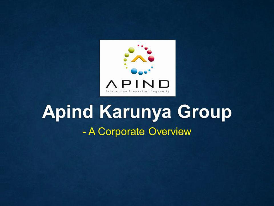 All rights reserved, Copyright Apind Karunya Group Who are we ? 2