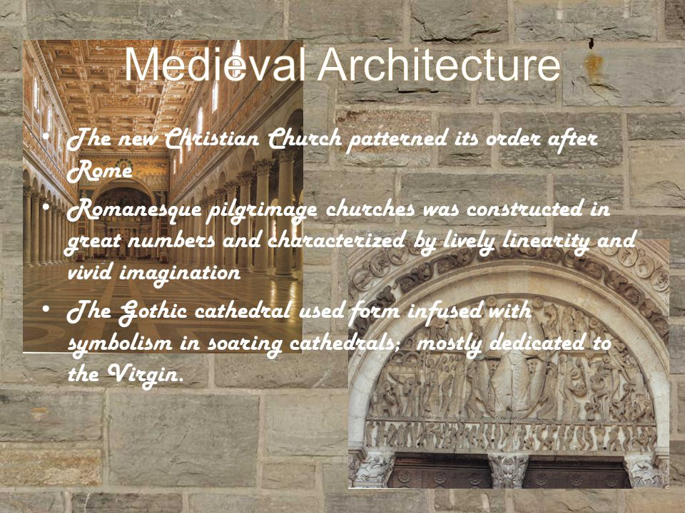 The new Christian Church patterned its order after Rome Romanesque pilgrimage churches was constructed in great numbers and characterized by lively linearity and vivid imagination The Gothic cathedral used form infused with symbolism in soaring cathedrals; mostly dedicated to the Virgin.