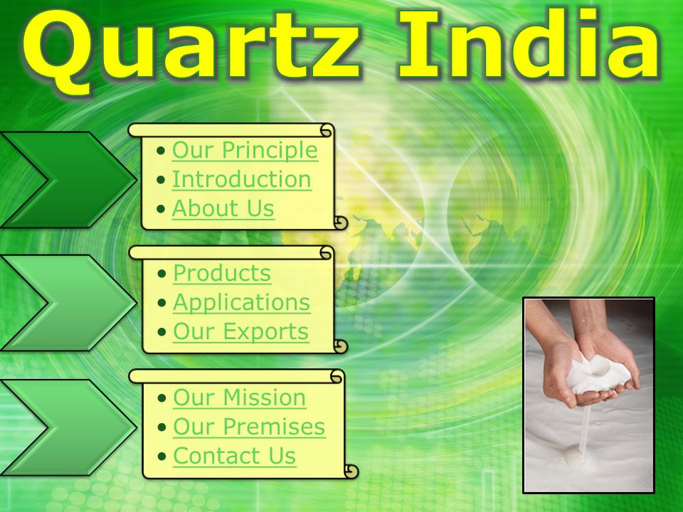 Quartz India - Our Principle A customer is the most important visitor on our premises.