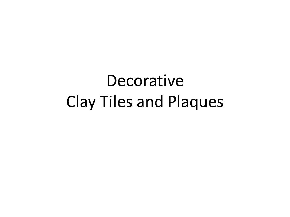 Decorative Clay Tiles and Plaques